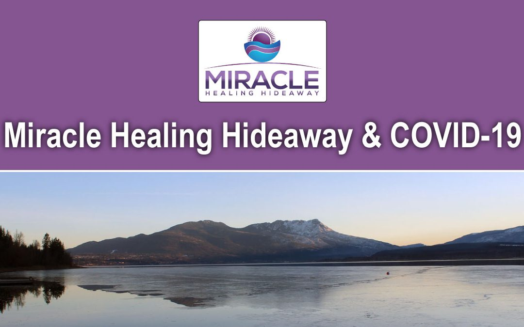 Miracle Healing Hideaway and COVID-19